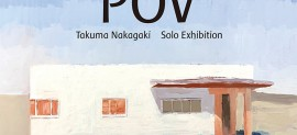 「中垣拓磨ーPOV ー」(Point of View)展